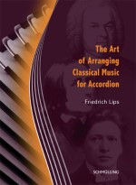 The Art of Arranging Classical Music for Accordion by Friedrich Lips